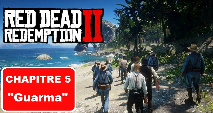 Red Dead Redemption 2 chapitre 5 Guarma – Guide & Soluces