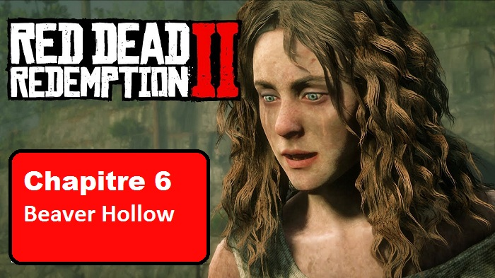 red dead redemption 2 Chapitre 6 Beaver Hollow - Guide & Soluces